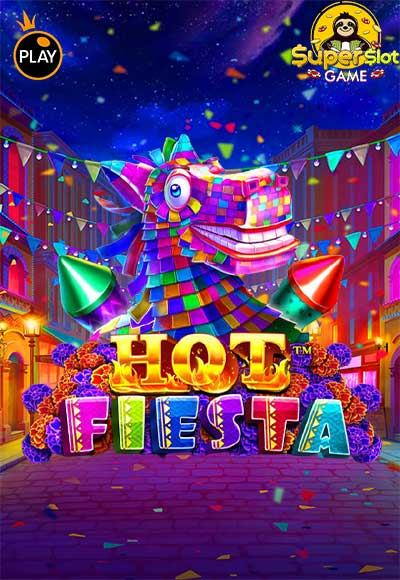 สล็อต Hot Fiesta